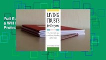Full E-book Living Trusts for Everyone: Why a Will Is Not the Way to Avoid Probate, Protect Heirs,