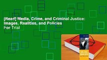 [Read] Media, Crime, and Criminal Justice: Images, Realities, and Policies  For Trial