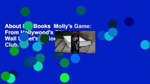 About For Books  Molly's Game: From Hollywood's Elite to Wall Street's Billionaire Boys Club, My