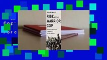 Rise of the Warrior Cop: The Militarization of America's Police Forces Complete