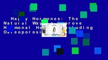 Happy Hormones: The Natural Way to Improve Hormonal Health Including Osteoporosis, Stress,