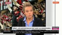 Foot et supporters : Regardez en intégralité le débat tendu dans Morandini Live autour des insultes dans les stades et de l'homophobie