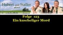 Hubert ohne Staller (123) Ein kuscheliger Mord