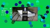 Full E-book Insane: America's Criminal Treatment of Mental Illness  For Online