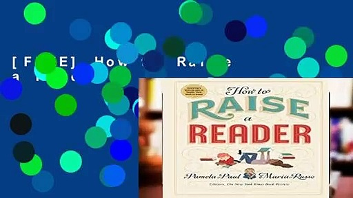 [FREE] How to Raise a Reader