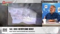 SENE-İ DEVRİYESİNDE HİCRET | İSTANBUL SÖZLEŞMESİ VE KADIN CİNAYETLERİ | CB ERDOĞAN'IN RUSYA ZİYARETİ
