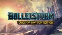Bulletstorm - Sortie de la Duke of Switch Edition