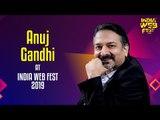Anuj Gandhi speaks at India Web Fest 2019
