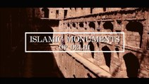 Islamic Monuments of Delhi