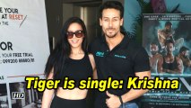 Tiger is single: Krishna Shroff
