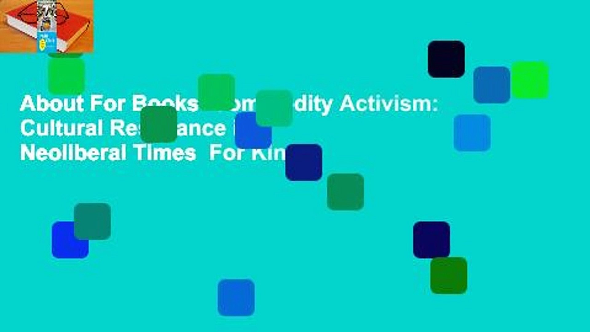 About For Books  Commodity Activism: Cultural Resistance in Neoliberal Times  For Kindle