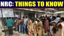 Things you need to know about NRC | Oneindia News