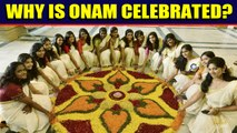 10-day Onam festivities begin: The dishes, the dances and the legend |OneIndia News