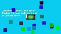 [NEW RELEASES]  The Seed: Finding Purpose and Happiness in Life and Work
