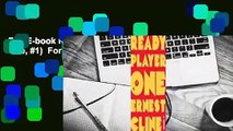 Full E-book Ready Player One (Ready Player One, #1)  For Full