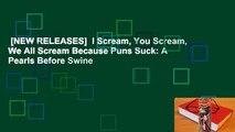 [NEW RELEASES]  I Scream, You Scream, We All Scream Because Puns Suck  A Pearls Before Swine