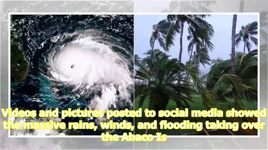 Photos and videos show Hurricane Dorian pummeling the Bahamas with rain, wind, and massive floodi...