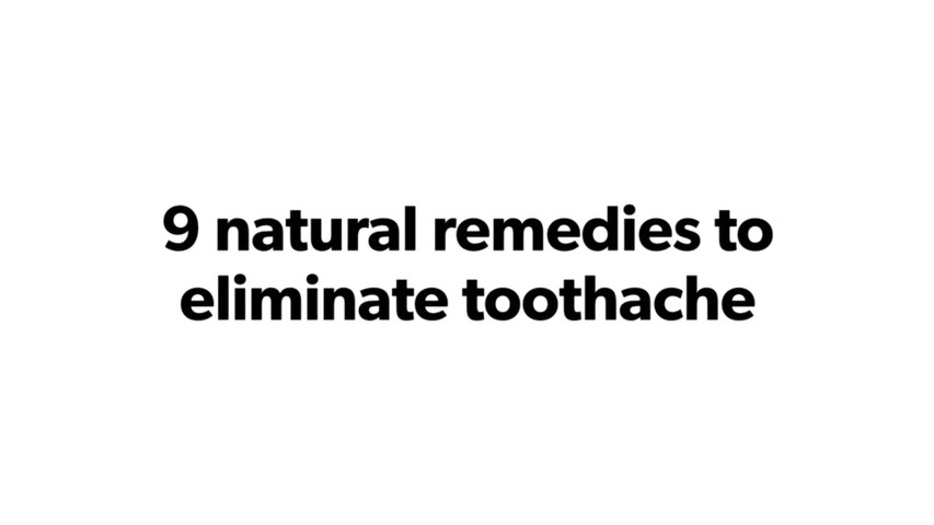 9 natural remedies to eliminate toothache