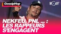 Nekfeu, PNL, JuL, Kaaris... : les rappeurs s'engagent