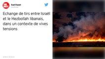 Échange de tirs entre Israël et le Hezbollah libanais, dans un contexte de vives tensions