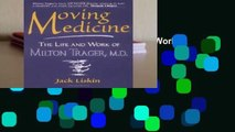 [READ] Moving Medicine: Life and Work of Milton Trager, M.D.