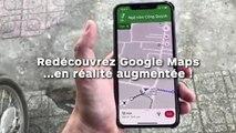 Redécouvrez Google Maps  ...en réalité augmentée !