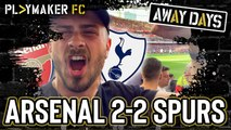 "Away Days | Arsenal 2-2 Spurs: ""It feels like a loss"""