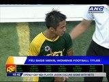 FEU takes UAAP men's, women's football titles