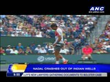 Nadal crashes out of Indian Wells