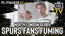 "Fan TV | ""They have the bigger mentality!"" - Spurs fans fuming after North London Derby"