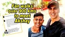 Fan walks over 900 kms to meet Akshay Kumar