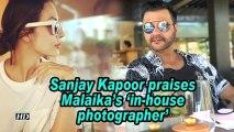 Sanjay Kapoor praises Malaika's 'in-house photographer'