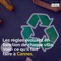 Terminé les mauvais trieurs à Cannes: voici dans quelles poubellester vos déchets