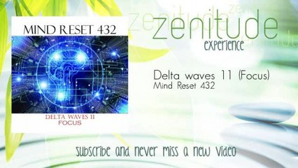 Mind Reset 432 - Delta waves 11 - Focus