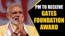 Bill & Melinda Gates foundation to honour PM Modi for Swachh Bharat Abhiyan