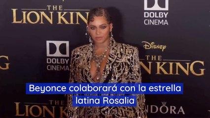 Beyonce colaborará con la estrella latina Rosalia
