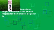 [BEST SELLING]  The Arduino Project Handbook: 45 Illustrated Projects for the Complete Beginner by