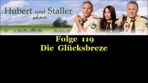 Hubert ohne Staller (119) Die Glücksbreze