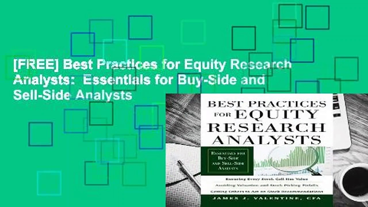 [FREE] Best Practices for Equity Research Analysts:  Essentials for Buy-Side and Sell-Side Analysts