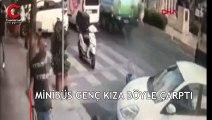 Minibüs genç kıza böyle çarptı
