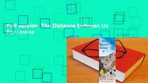 Full version  The Distance Between Us  For Online