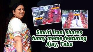 Smriti Irani shares funny meme featuring Ajay, Tabu