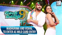 Madhurima And Vishal Agrees To Enter Nach Baliye 9 As Wild Card Entry