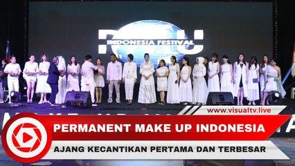 Festival Make Up Indonesia Sukses Gaet 150 Peserta dari 23 Negara Asia dan Eropa