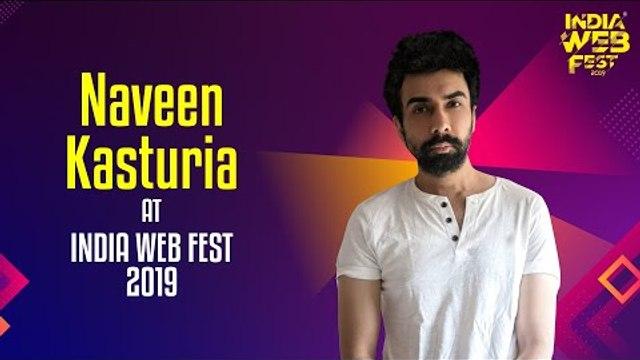 Naveen Kasturia speaks at India Web Fest 2019