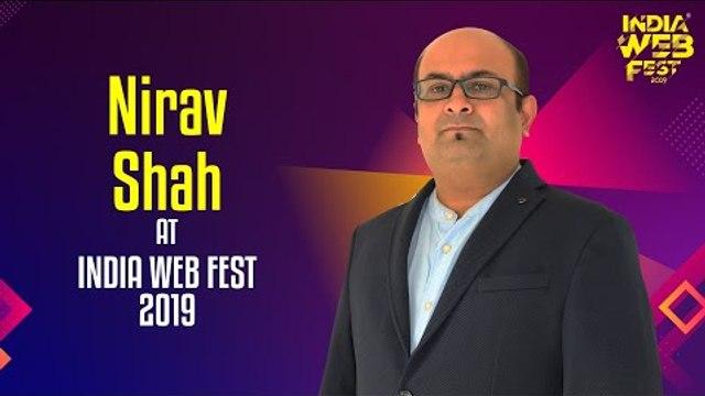 Nirav Shah speaks at India Web Fest 2019