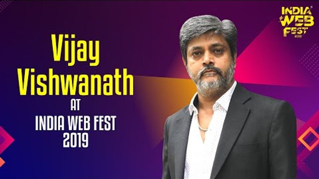 Vijay Vishwanath speaks at India Web Fest 2019