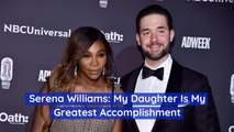 Serena Williams Talks About Her Greatest Accomplishment
