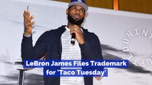 LeBron James Wants To Own Taco Tuesday