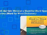 [Read] Merriam Webster s Word-for-Word Spanish-English Dictionary (Word for Word Dictionary)